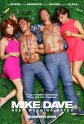 'Mike and Dave Need Wedding Dates' Teaser Poster